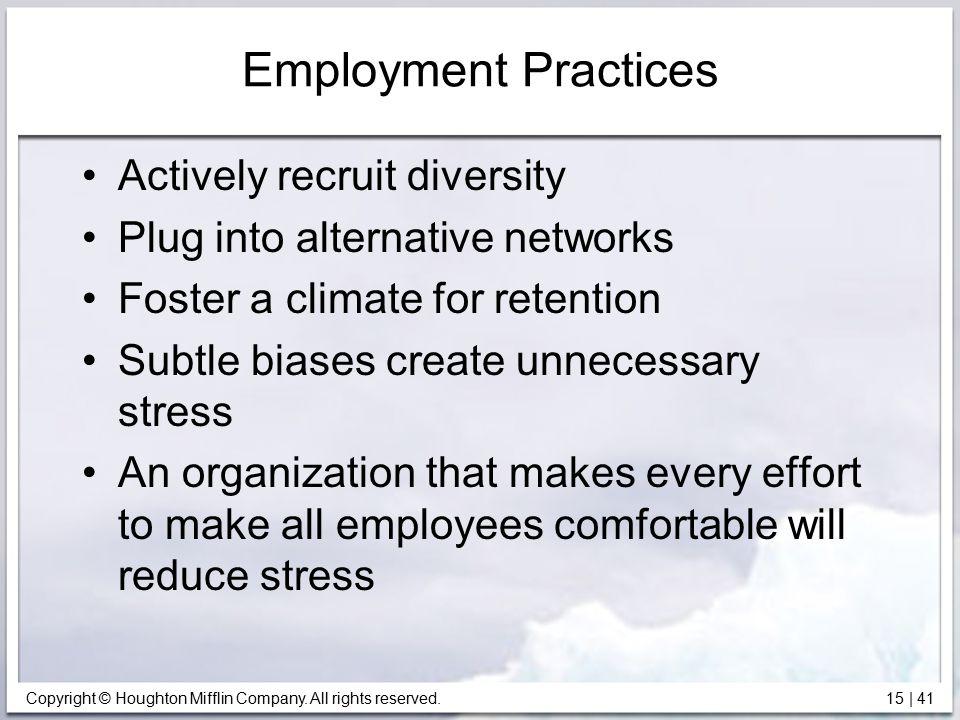 Employment Practices Actively recruit diversity