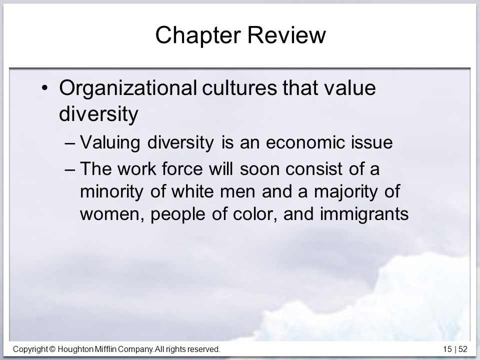 Chapter Review Organizational cultures that value diversity