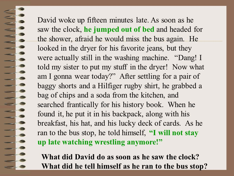 David woke up fifteen minutes late