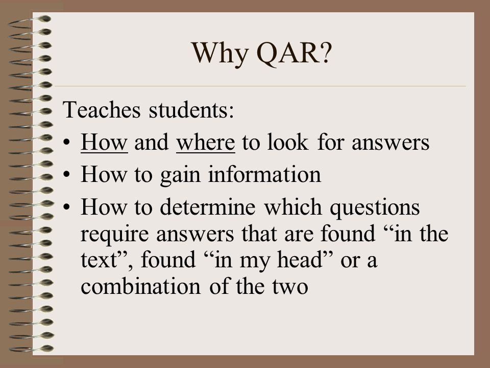 Why QAR Teaches students: How and where to look for answers
