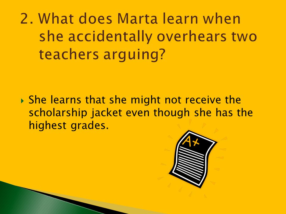 2. What does Marta learn when she accidentally overhears two teachers arguing