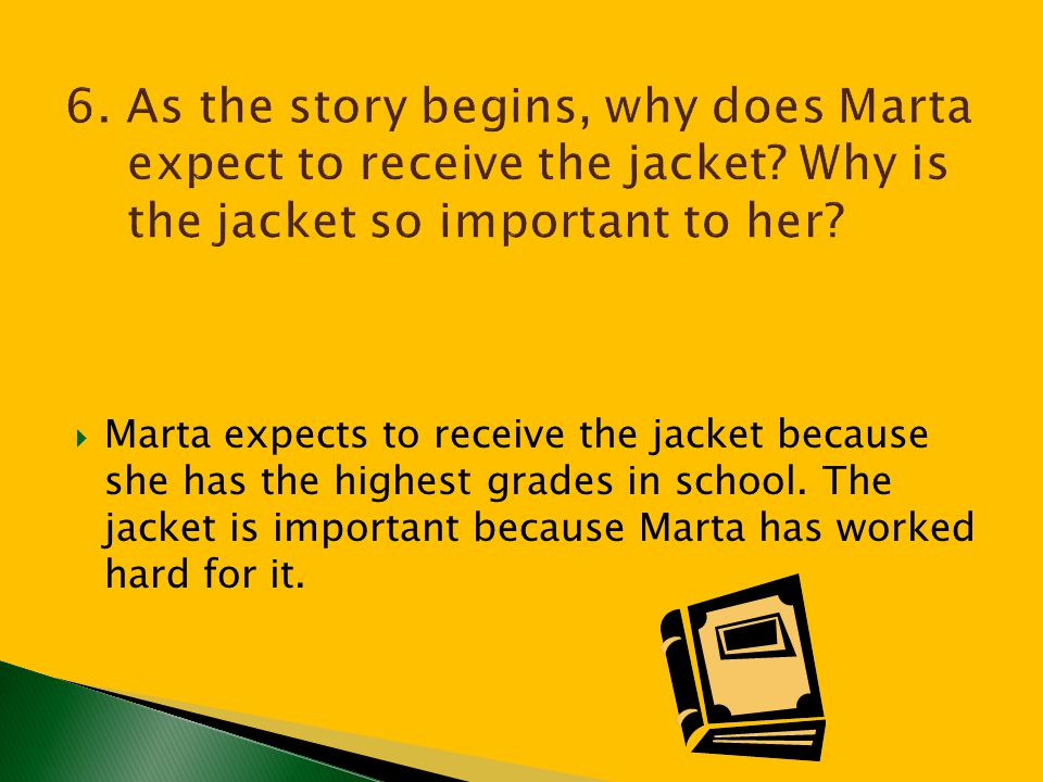6. As the story begins, why does Marta expect to receive the jacket
