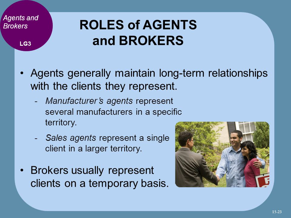 ROLES of AGENTS and BROKERS