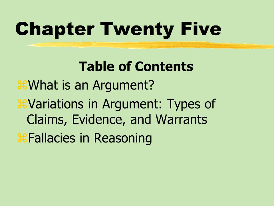 Chapter Twenty Five Table of Contents What is an Argument
