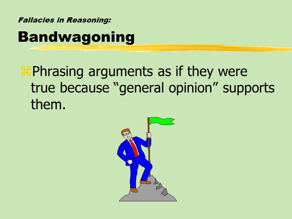 Fallacies in Reasoning: Bandwagoning