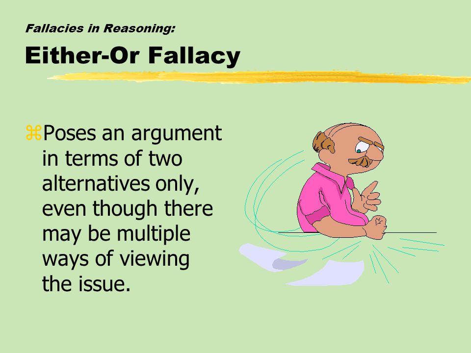 Fallacies in Reasoning: Either-Or Fallacy