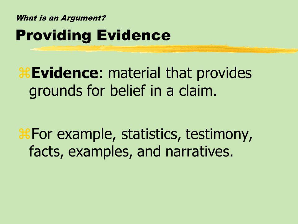 What is an Argument Providing Evidence