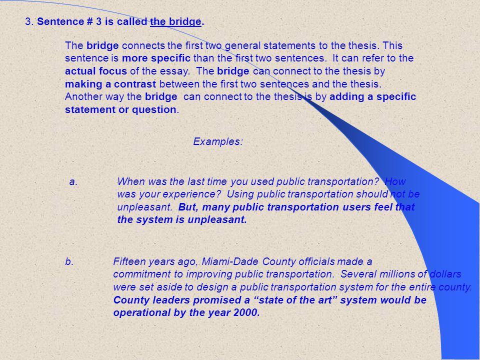 3. Sentence # 3 is called the bridge.