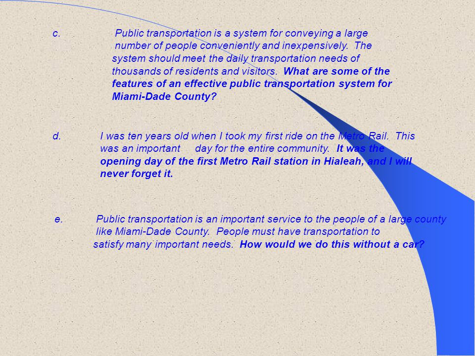 c. Public transportation is a system for conveying a large