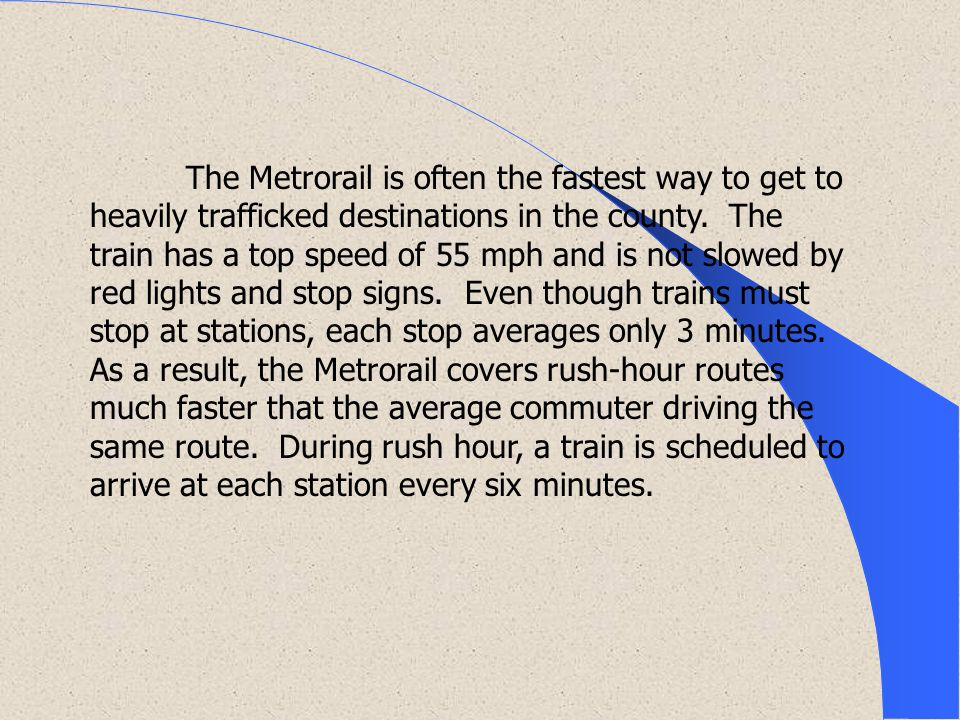 The Metrorail is often the fastest way to get to heavily trafficked destinations in the county.