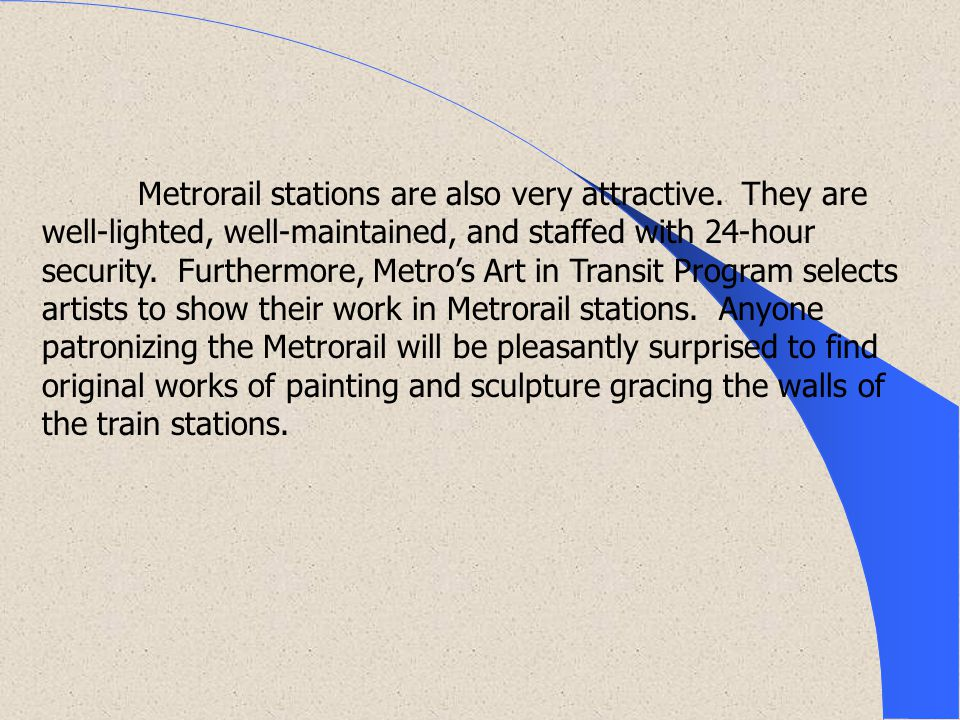 Metrorail stations are also very attractive