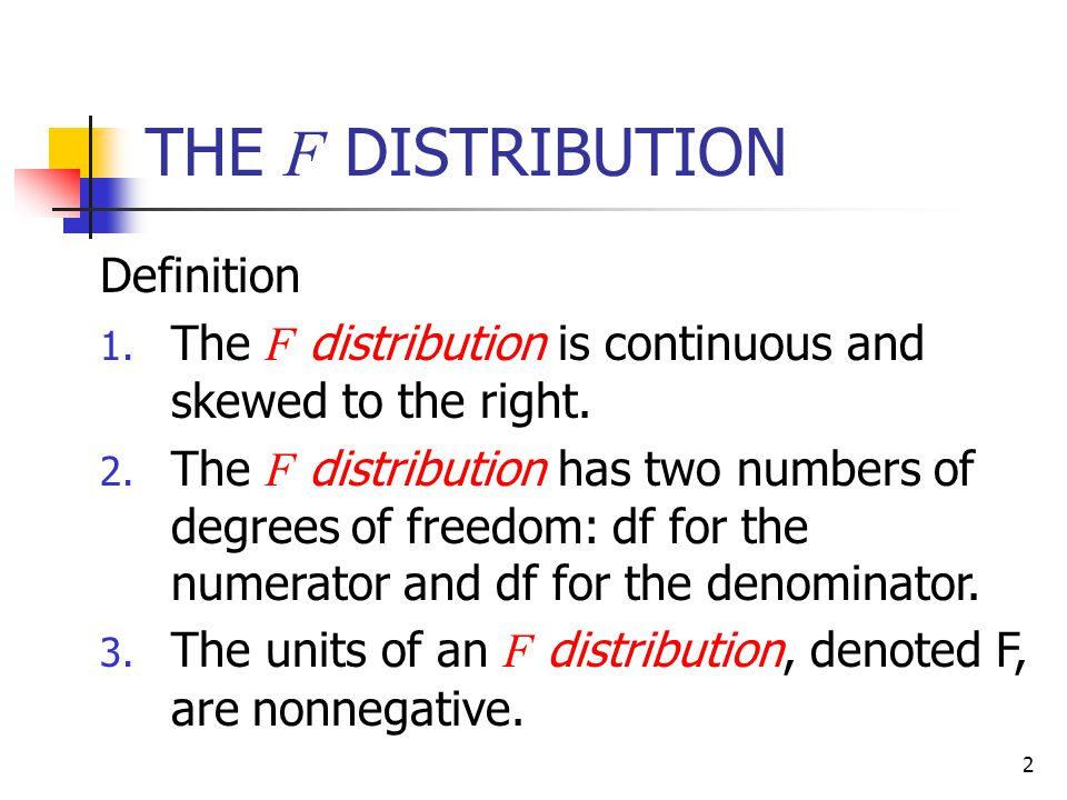 THE F DISTRIBUTION Definition