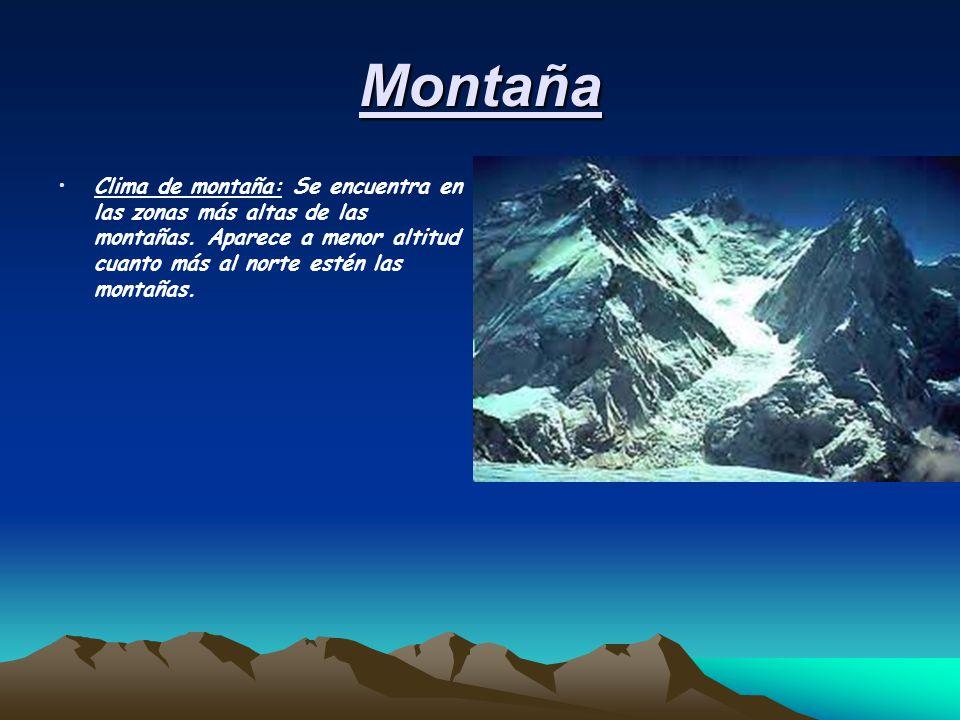 Montaña Clima de montaña: Se encuentra en las zonas más altas de las montañas.