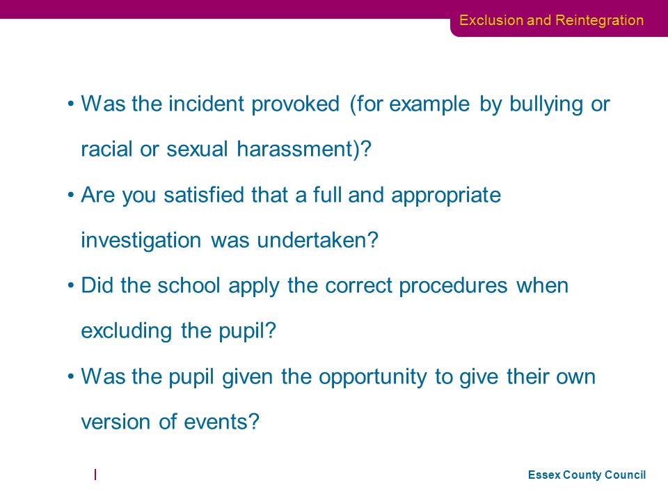 Was the incident provoked (for example by bullying or racial or sexual harassment)