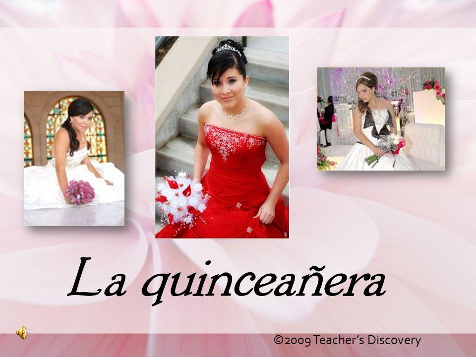 La quinceañera ©2009 Teacher's Discovery