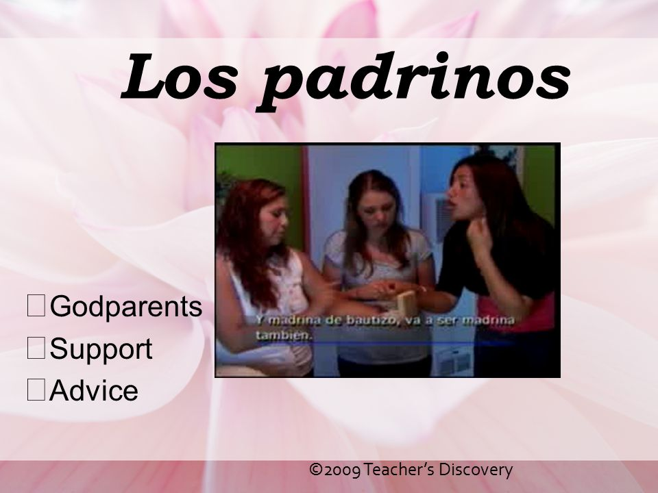Los padrinos Godparents Support Advice ©2009 Teacher's Discovery