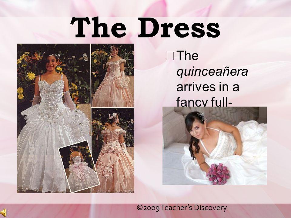 The Dress The quinceañera arrives in a fancy full-length dress.