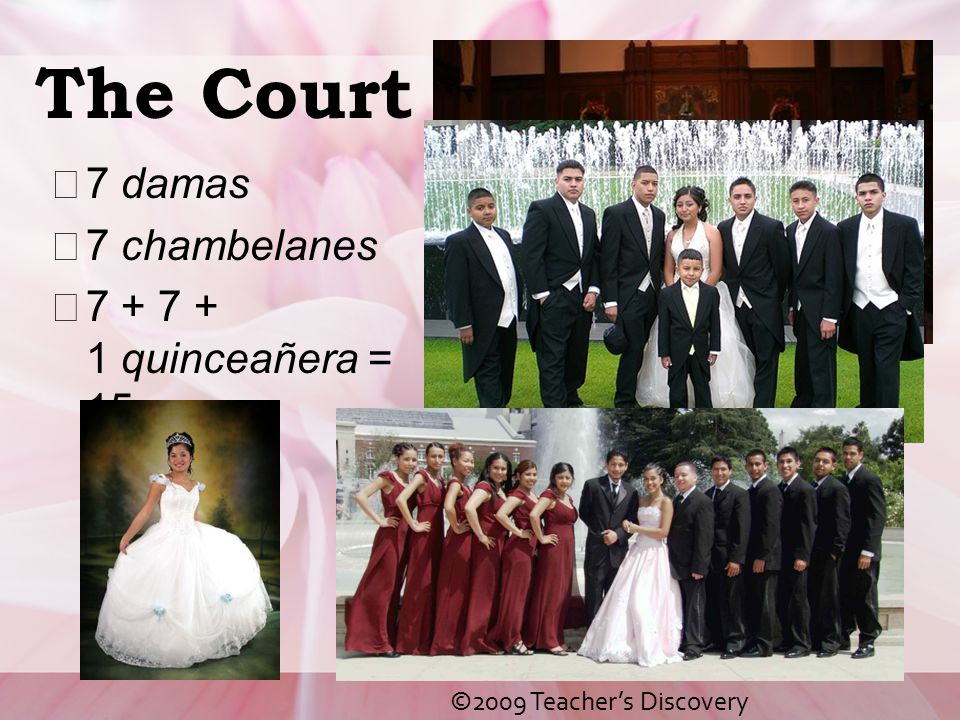 The Court 7 damas 7 chambelanes 7 + 7 + 1 quinceañera = 15