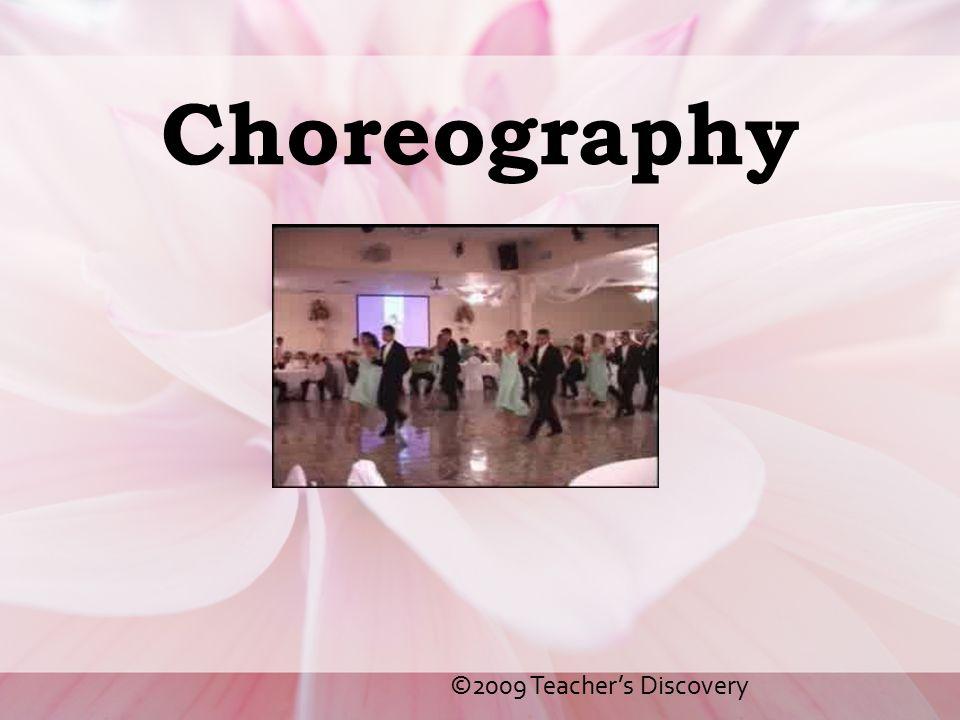 Choreography ©2009 Teacher's Discovery