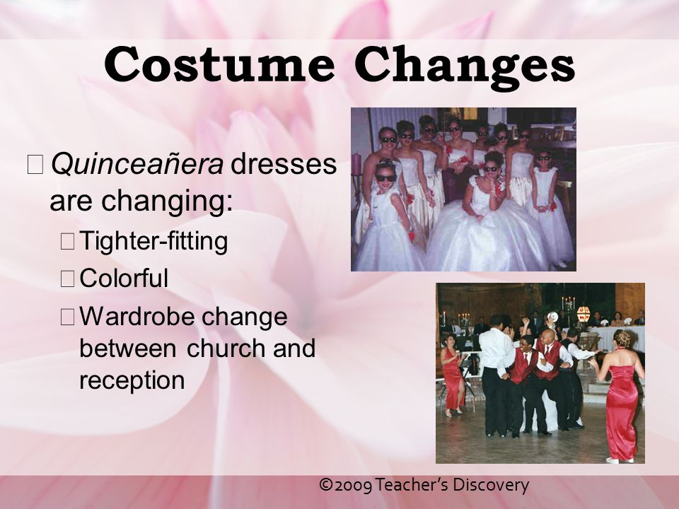 Costume Changes Quinceañera dresses are changing: Tighter-fitting