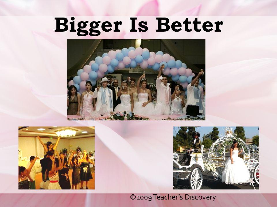 Bigger Is Better ©2009 Teacher's Discovery