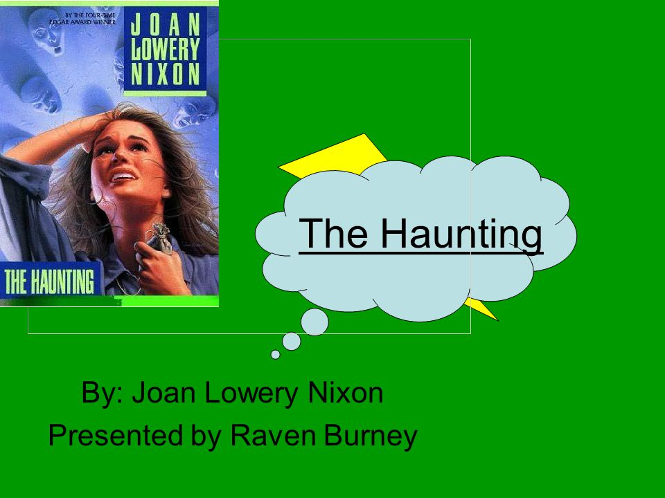 By: Joan Lowery Nixon Presented by Raven Burney