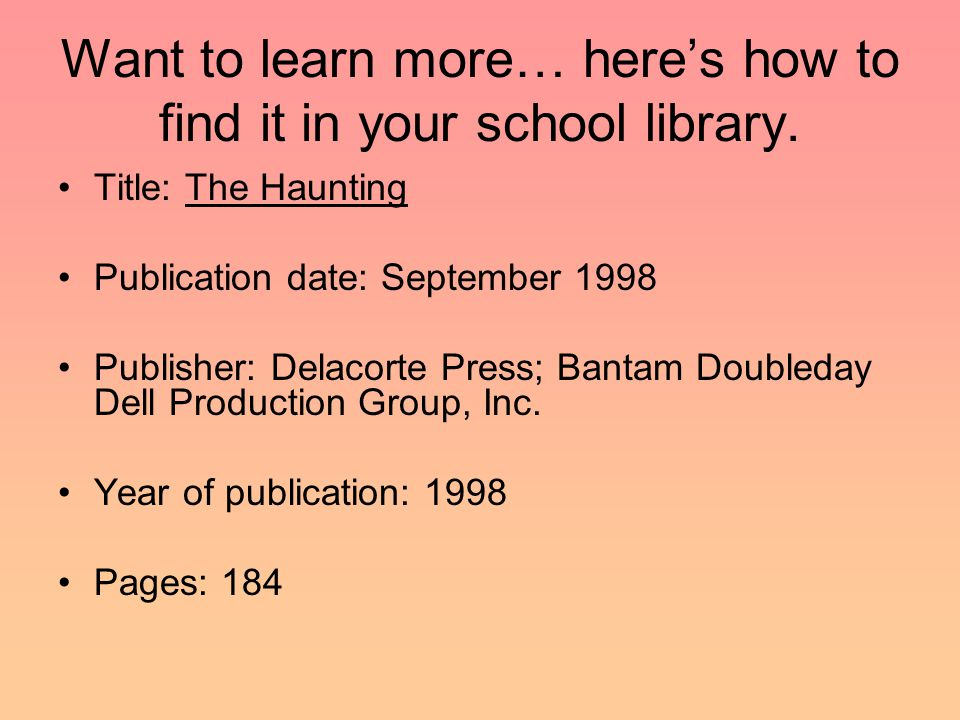 Want to learn more… here's how to find it in your school library.