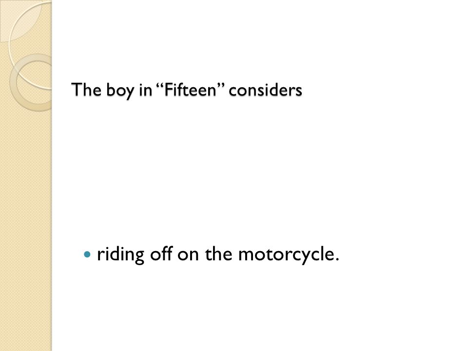 The boy in Fifteen considers