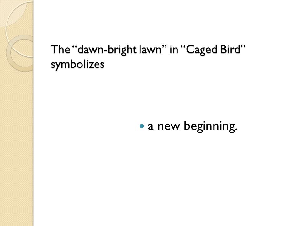 The dawn-bright lawn in Caged Bird symbolizes