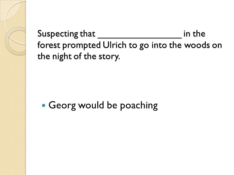 Georg would be poaching