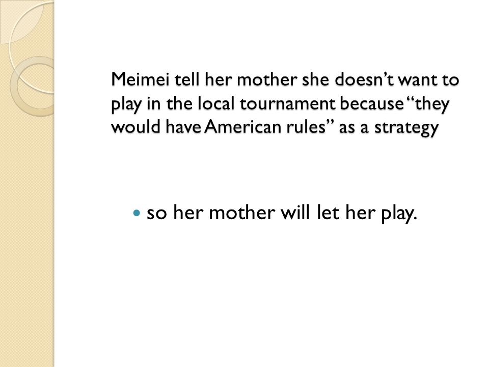 so her mother will let her play.