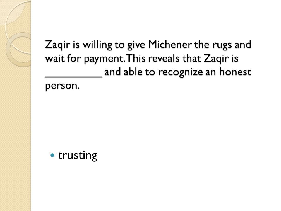 Zaqir is willing to give Michener the rugs and wait for payment