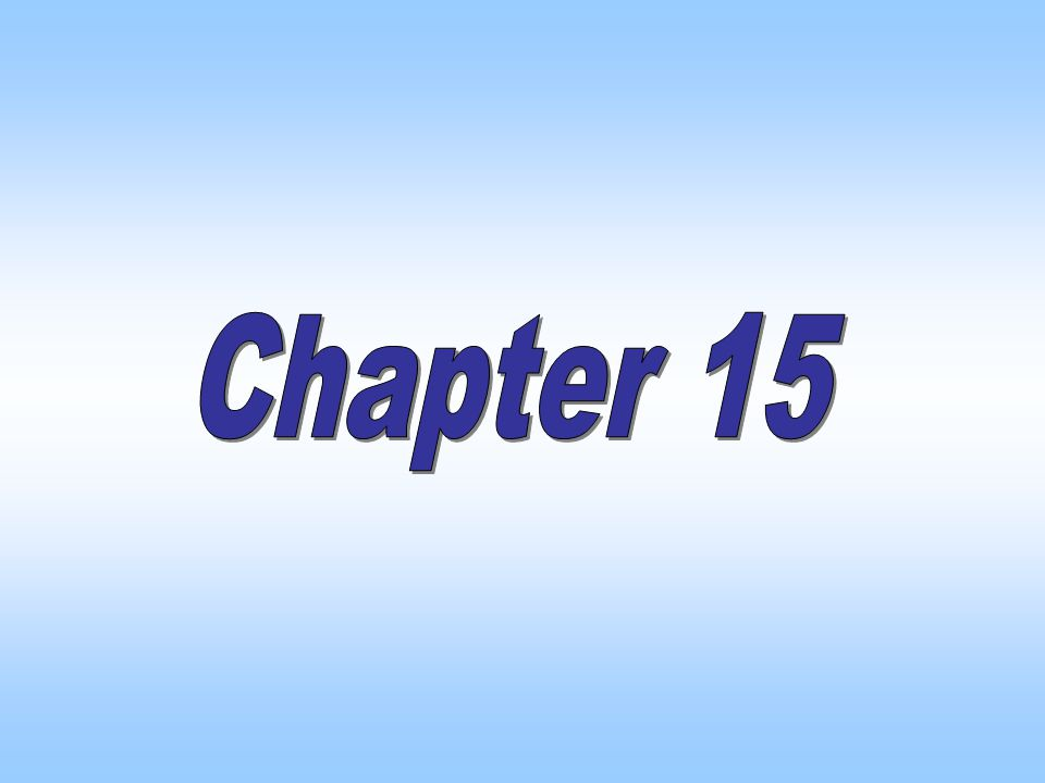 Chapter Fifteen Chapter 15