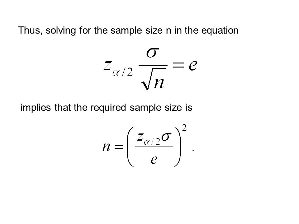 Thus, solving for the sample size n in the equation