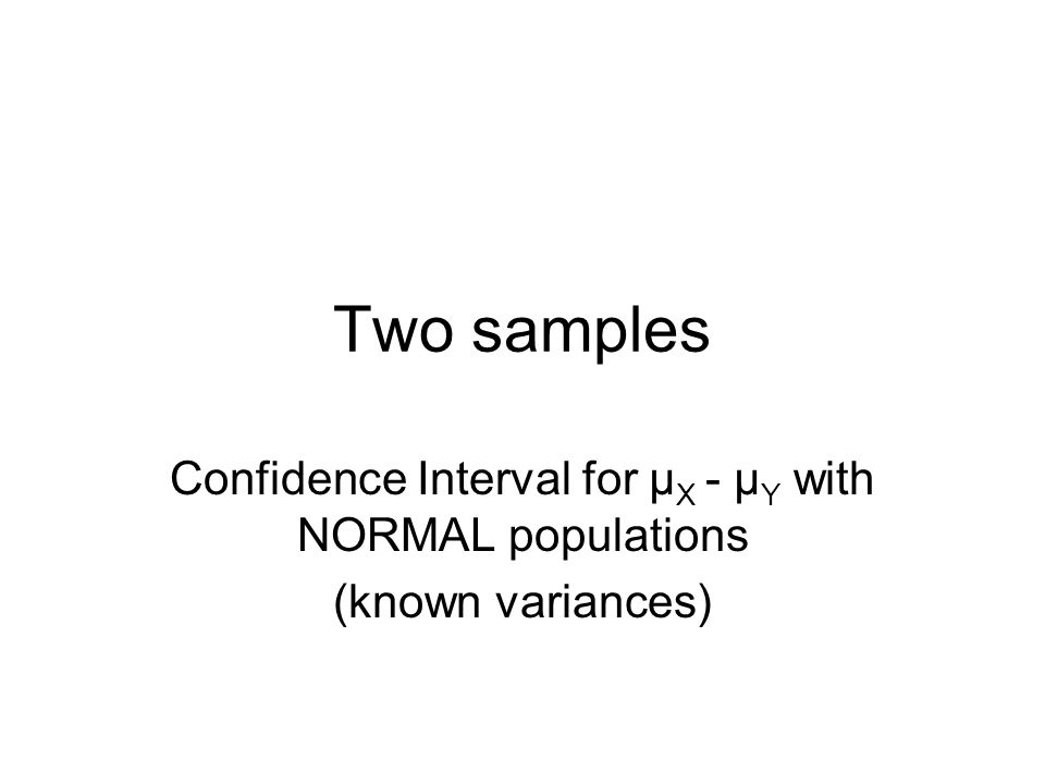 Confidence Interval for µX - µY with NORMAL populations