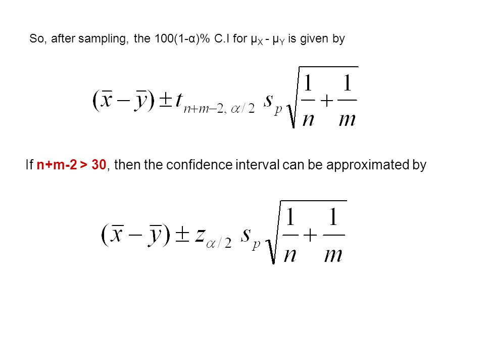 If n+m-2 > 30, then the confidence interval can be approximated by