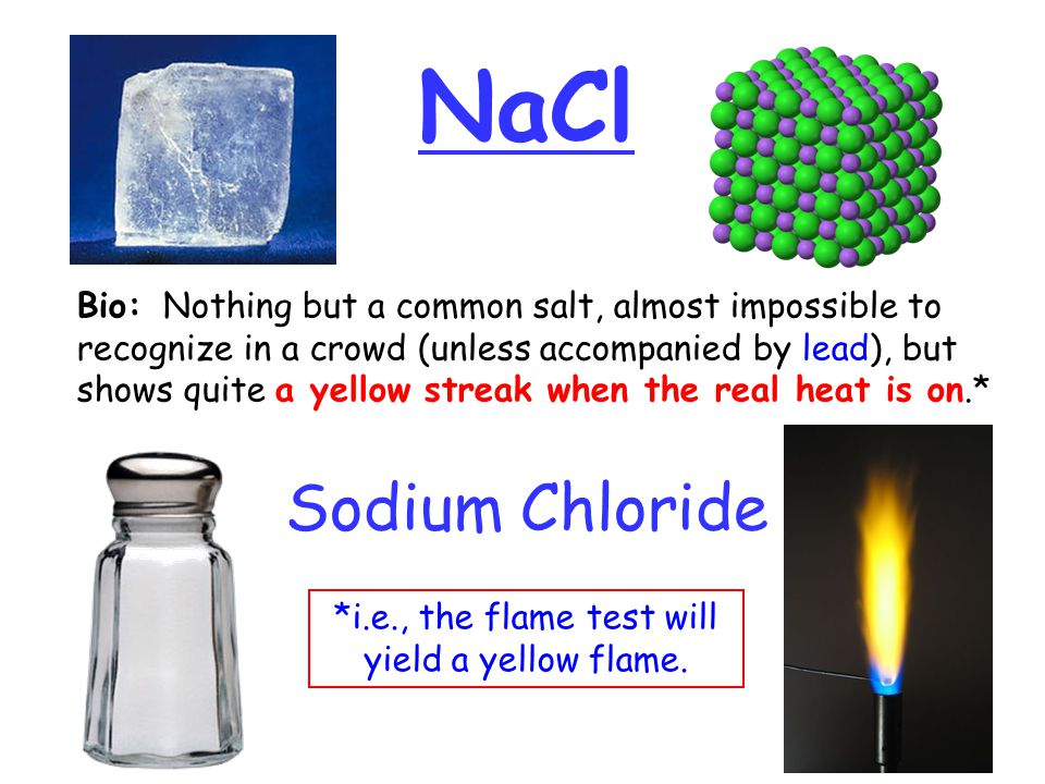 *i.e., the flame test will yield a yellow flame.