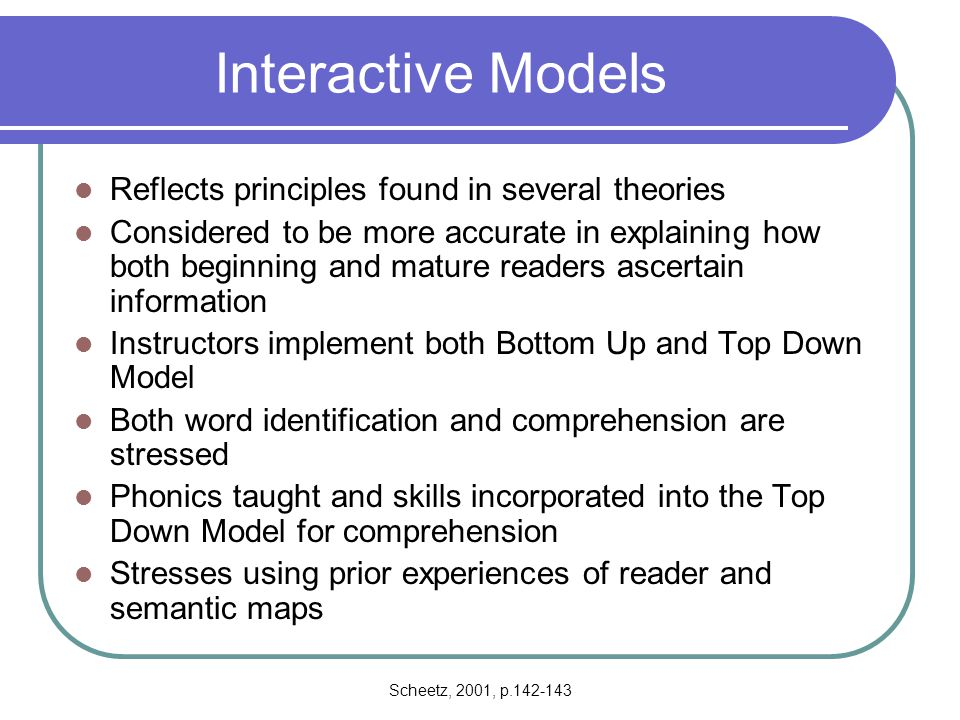 Interactive Models Reflects principles found in several theories