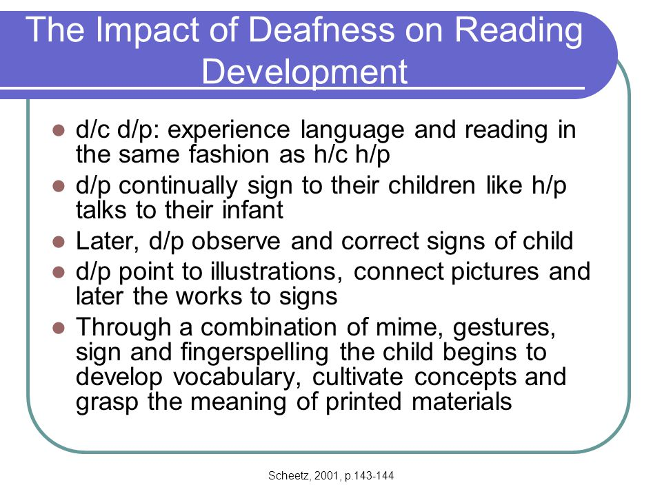 The Impact of Deafness on Reading Development