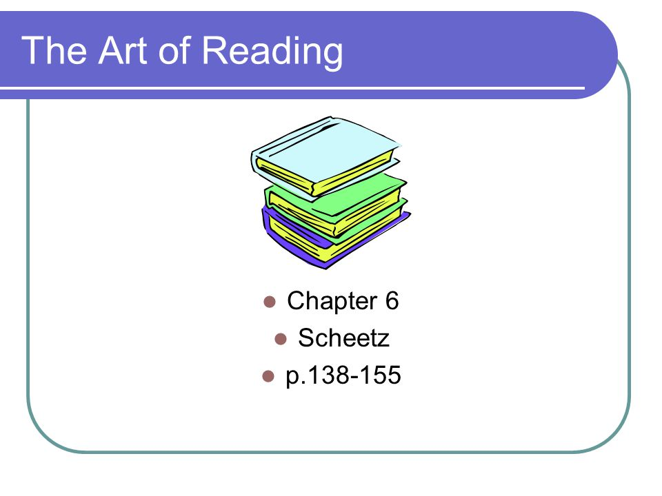 The Art of Reading Chapter 6 Scheetz p.138-155