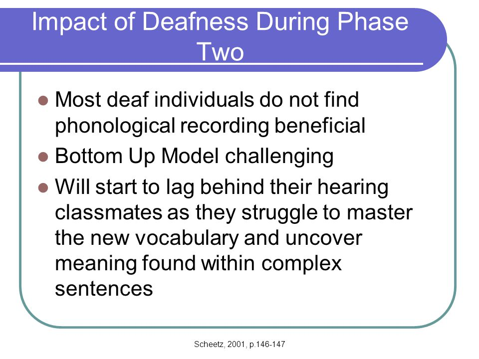 Impact of Deafness During Phase Two