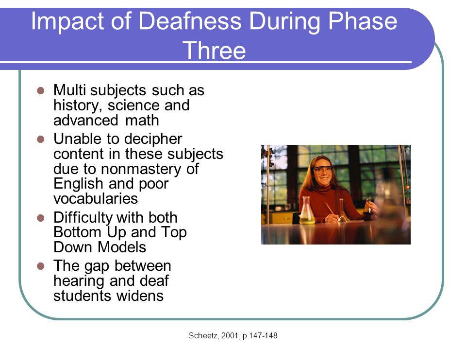 Impact of Deafness During Phase Three