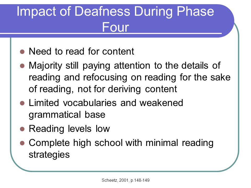 Impact of Deafness During Phase Four