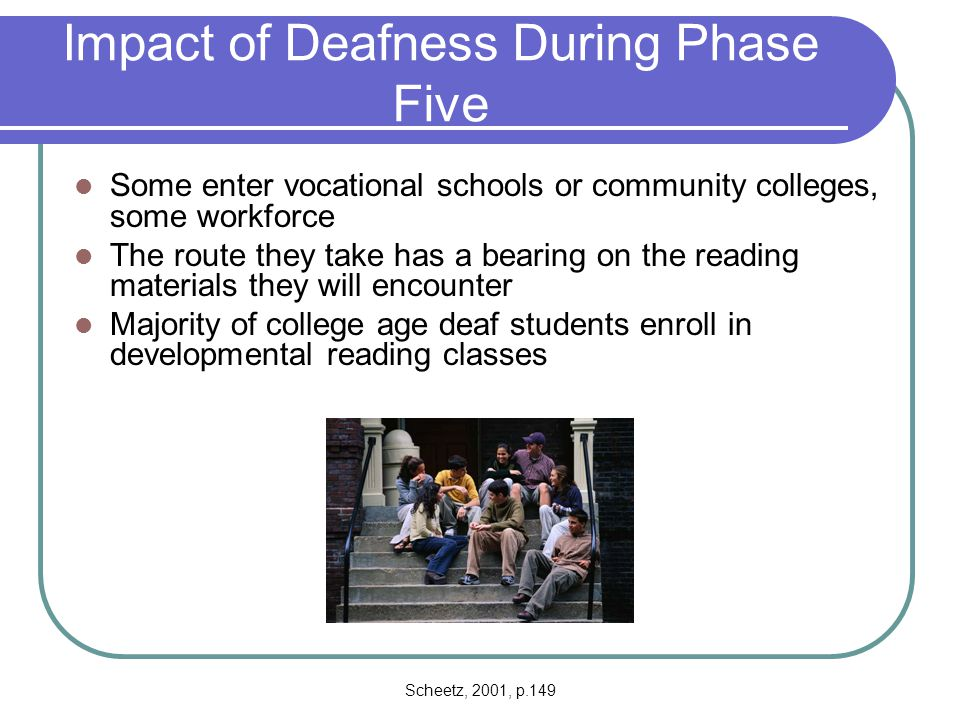 Impact of Deafness During Phase Five