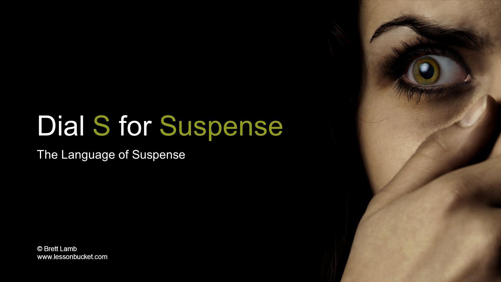 Dial S for Suspense The Language of Suspense © Brett Lamb