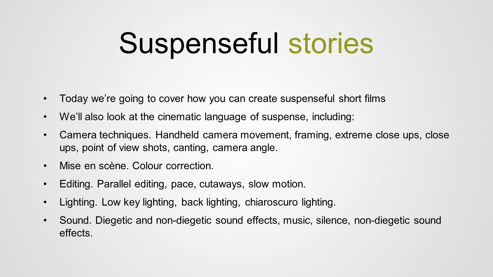 Suspenseful stories Today we're going to cover how you can create suspenseful short films.