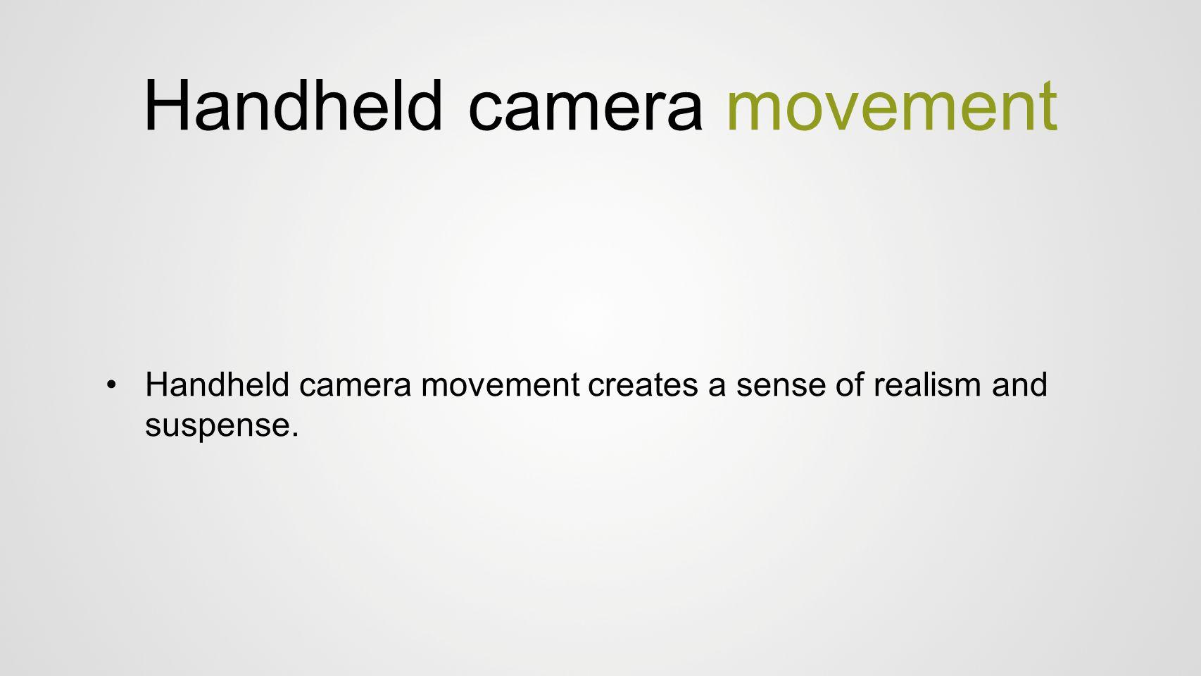 Handheld camera movement
