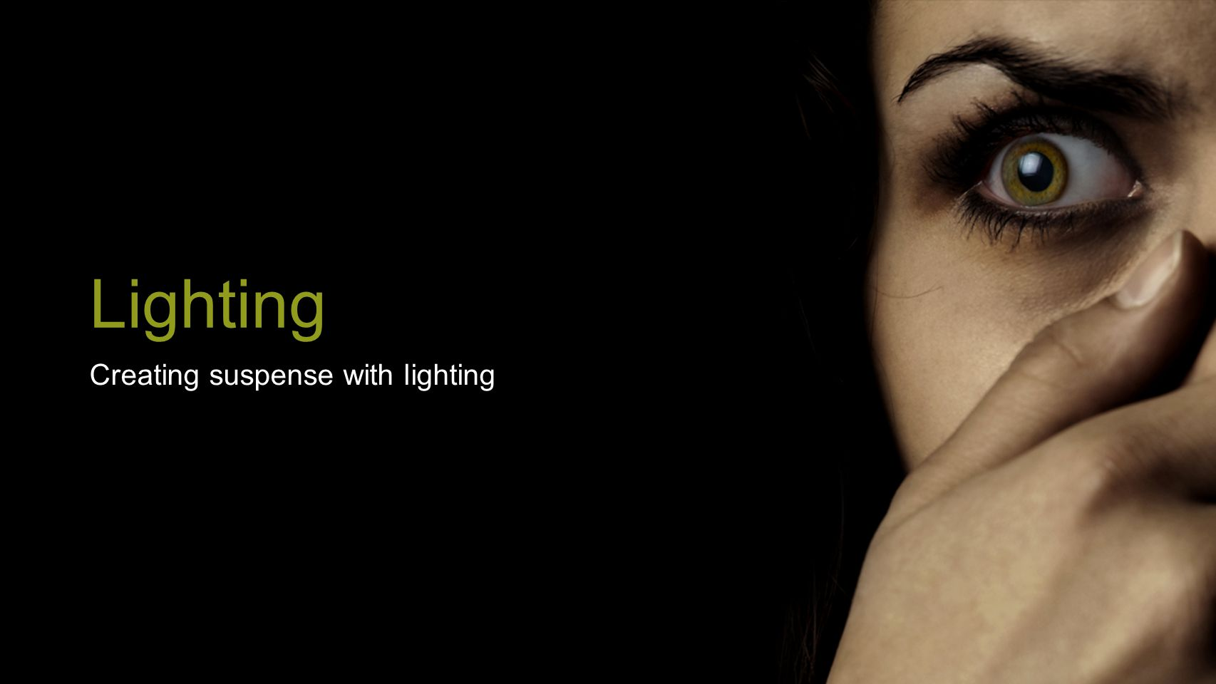 Lighting Creating suspense with lighting