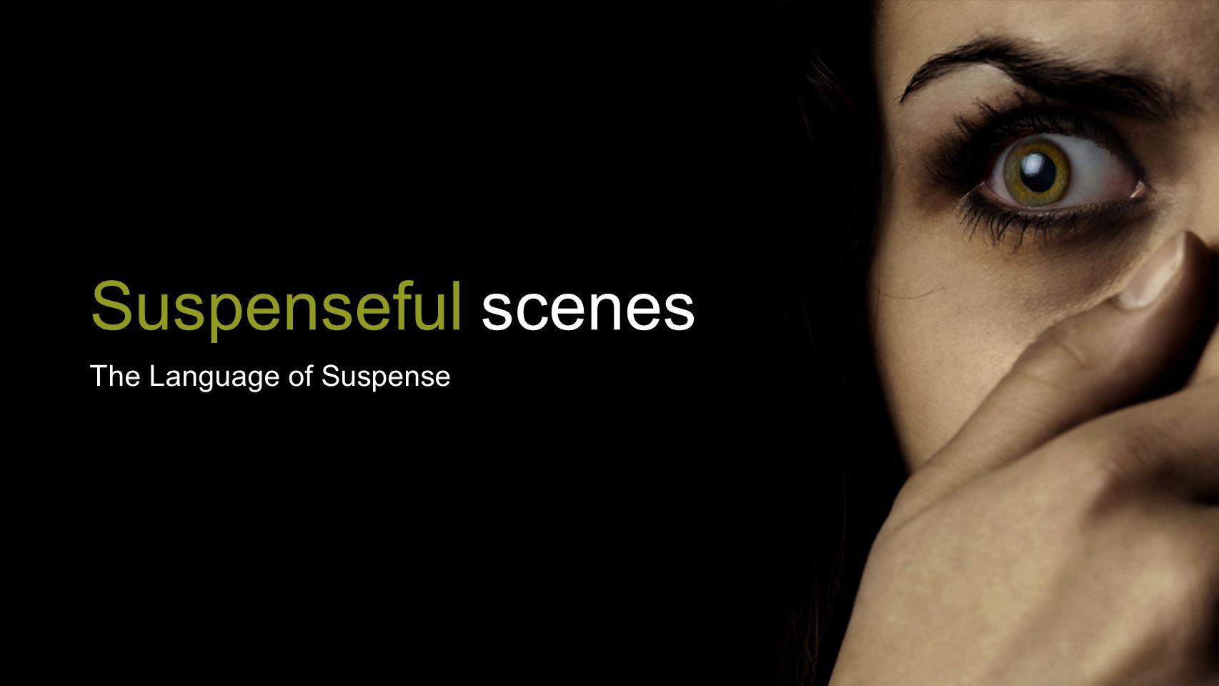 Suspenseful scenes The Language of Suspense