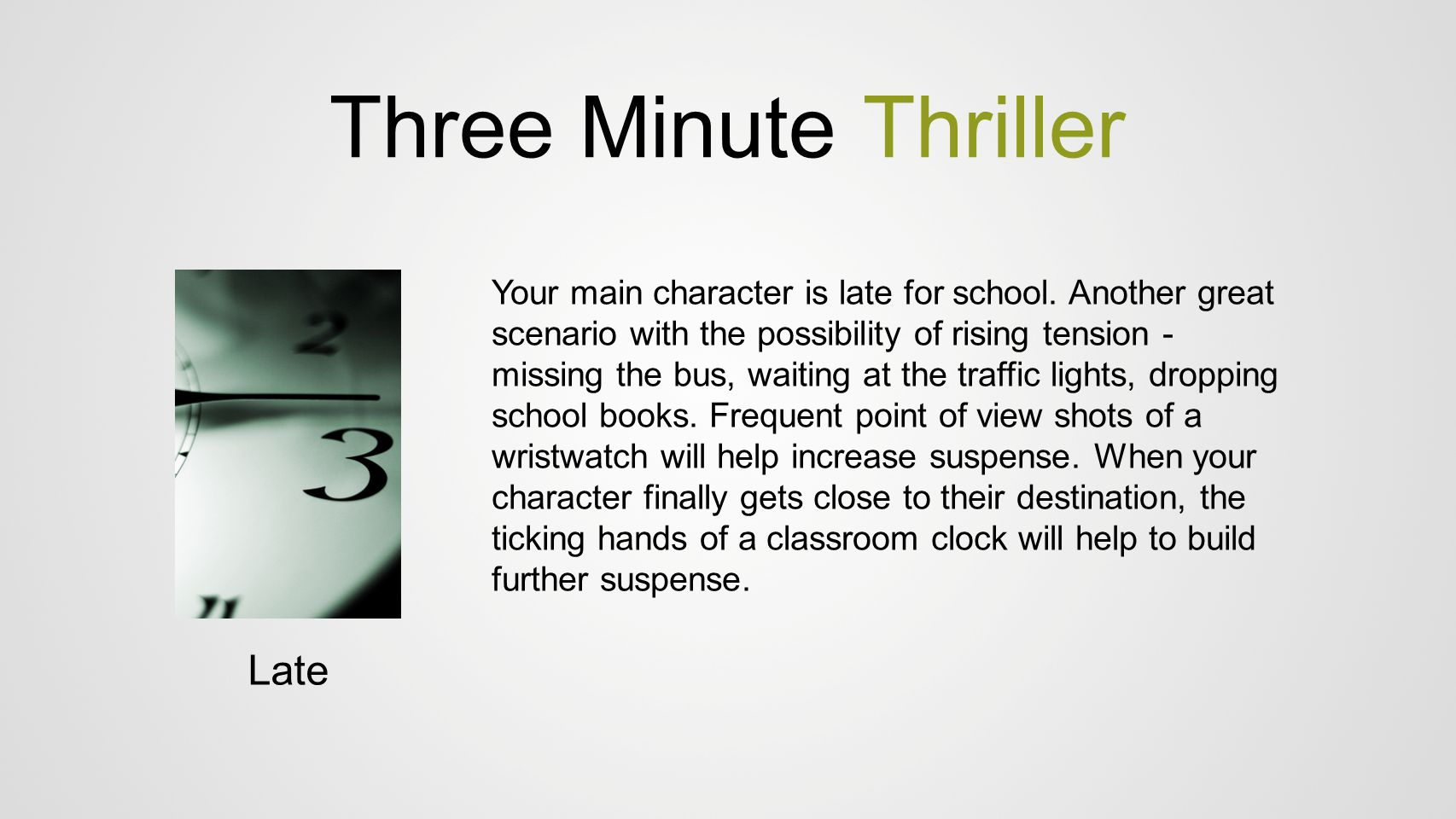 Three Minute Thriller Late